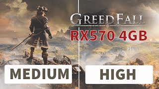 GreedFall - RX570 4GB - Benchmark - Comparison MEDIUM vs HIGH Presets 1920x1080