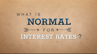 What is normal for Interest rates?