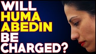 Will Huma Abedin Be CHARGED With Multiple FELONIES ?