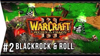 Warcraft 3 ► Chapter 2: Blackrock and Roll - Human Campaign Gameplay!