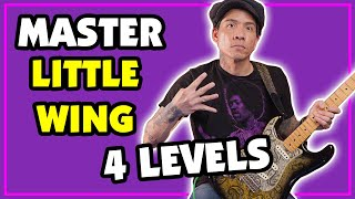 How To Solo Over 'Little Wing': 4 Levels - Beginner to Advanced Guitar