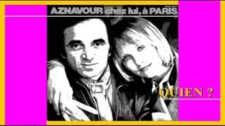 CHARLES AZNAVOUR - Quien ?
