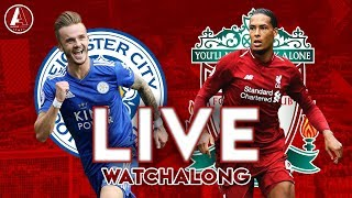 LEICESTER VS LIVERPOOL (LIVE) WATCHALONG | INTERACTIVE LFC FAN STREAM
