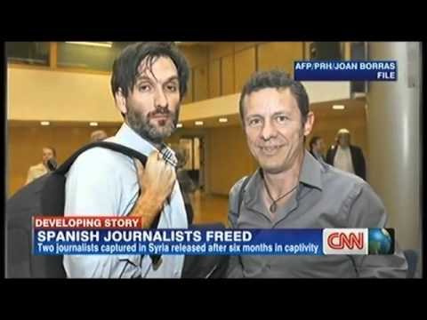 Spanish Journalists Freed : two journalists captured in syria released 30/03/2014