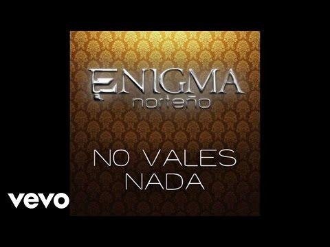 Enigma Norteño - No Vales Nada (Audio/En Vivo)