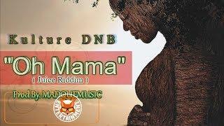 Kulture DNB - Oh MaMa - May 2018