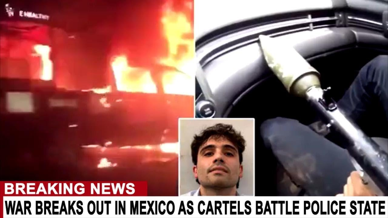 BREAKING: MEXICO DISASTER AS CARTEL RAID TURNS INTO FULL BLOWN WAR