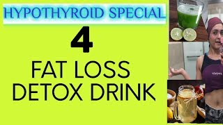4 FAT BURNING DRINKS :How To Lose Weight Fast in Thyroid ? (QUICK AND EFFECTIVE)`