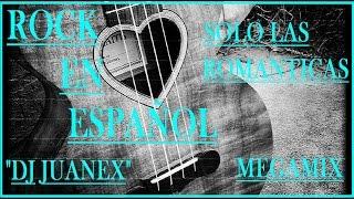 MIX ROCK EN ESPAÑOL N 02 DJ JUANEX JAUJA PERÚ