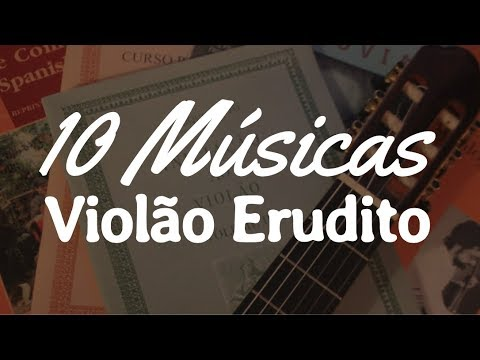 10 Músicas pra Começar no Violão Erudito - Fabio Lima (Video Aula)