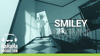 Smiley - Insomnii [Official video HD]
