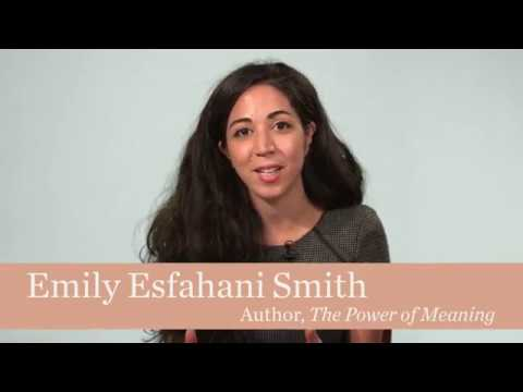 The Power of Meaning | Emily Esfahani Smith