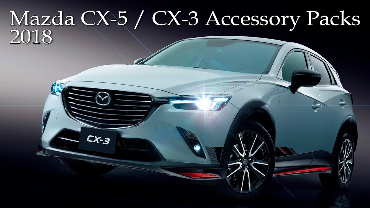 2018 Mazda CX-5 and CX-3 SUV's New Accessory Packs (UK Market) - YouTube