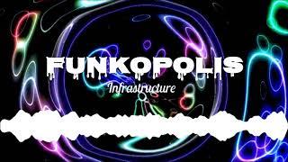 Funkopolis | Aaron J. Fisher | Infrastructure