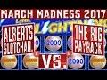 March Madness 2017 EAST Coast Round #1 - Slot Machine Tournament