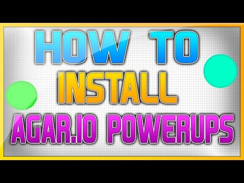 How To Install/Download AGAR.IO POWERUPS! Download Agario Powerups After Patch - Agar.io Bots Free!