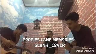 poppies lane memories _SLANK  cover kustik ft irfan my n fahmi dayan