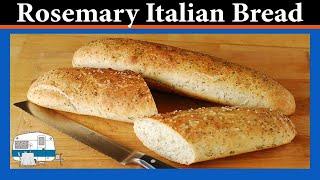 How To Make Italian Rosemary Filoncino Bread