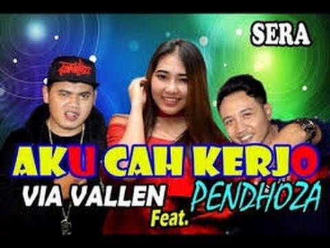 Aku Cah Kerjo Via Vallen Feat Pendhosa ~ Kimcil Kepolen Terbaik Via Vallen 2017