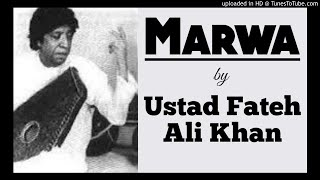 Marwa - Ustad Fateh Ali Khan || Patiala Gharana