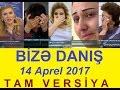 Bize Danis 14 Aprel 2017 Tam Verilis Bize Danis 14 04 2017 mp3