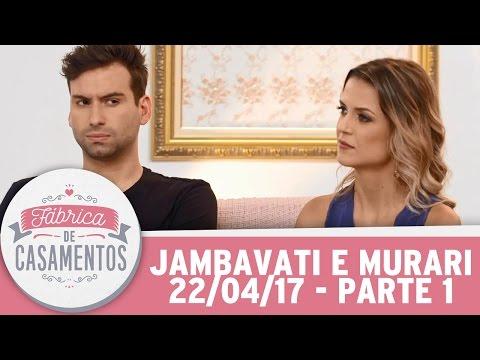 Fábrica de Casamentos | Jambavati e Murari | Parte 1 (22/04/17)