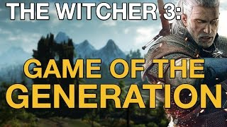 the witcher 3 goty edition why it s the game of the generation