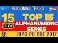 Top 15 Alphanumeric Series For IBPS PO Prelims   Reasoning Tricks