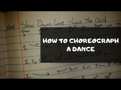HOW TO CHOREOGRAPH A DANCE