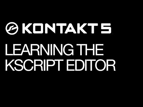Kontakt - KScript Editor Part 1 - How To Tutorial