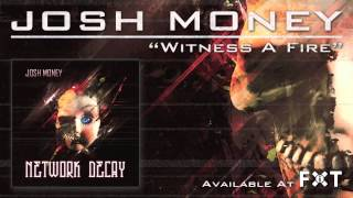 Josh Money - Witness A Fire [FiXT Release]