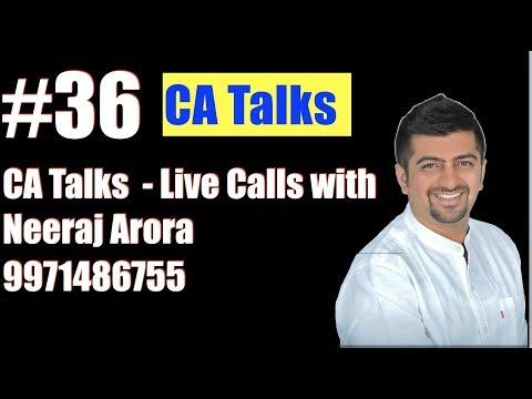 CA Talks 36    Live Calls with Neeraj Arora 9971486755