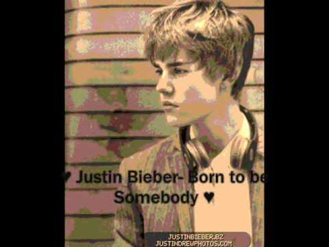♥Justin Bieber- Born To Be Somebody♥ [Full Studio Version] [Lyrics In The Box]