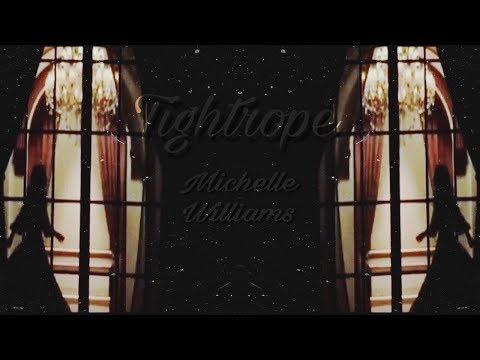 Tightrope - Michelle Williams // Sub...