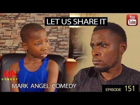 VIDEO MP4: Mark Angel Comedy – Let Us Share It (Episode 151)