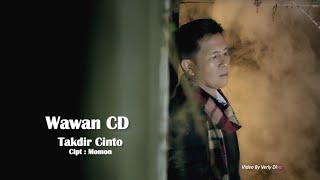 Wawan CD -Takdir Cinto - Cipt. Momon (Official Music Video)