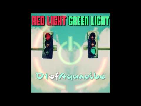 D1ofaquavibe — Red Light Green Light