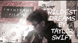 Wildest Dreams by Taylor Swift guitar cover