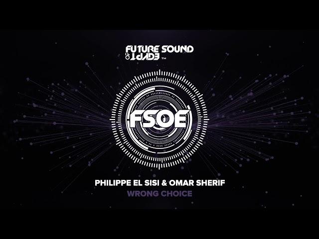 Philippe El Sisi & Omar Sherif - Wrong Choice