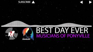 Best Day Ever | Musicians of Ponyville