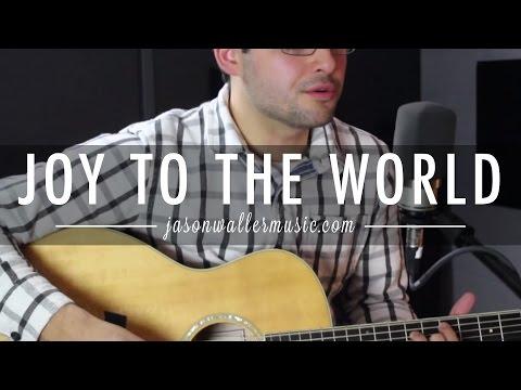 Joy to the World (Sing With Joy) - Jason Waller