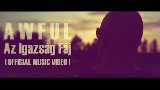 Awful - Az Igazság Fáj | OFFICIAL MUSIC VIDEO |