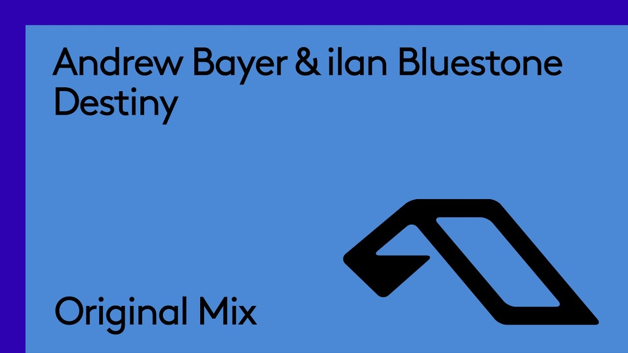 Andrew Bayer & ilan Bluestone - Destiny - YouTube