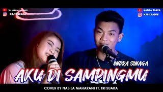 Nabila Maharani Aku Disampingmu - Indra Sinaga (Cover Ft. Tri Suaka) Mp3