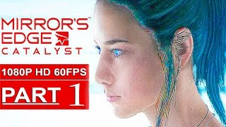 Mirror's Edge Catalyst Gameplay Walkthrough Part 1 [1080p HD 60FPS XBOX ONE] - No Commentary
