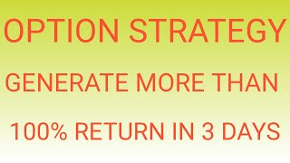 MAKE 100% ON INVESTMENT IN 4 DAYS ! OPTION TRADING STRATEGY ! STOCKS OPTION