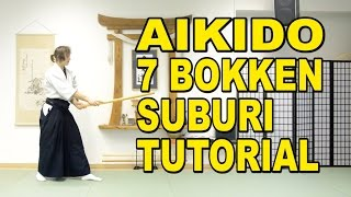 [Aikido Weapons] In-Depth 7 Bokken Suburi Tutorial