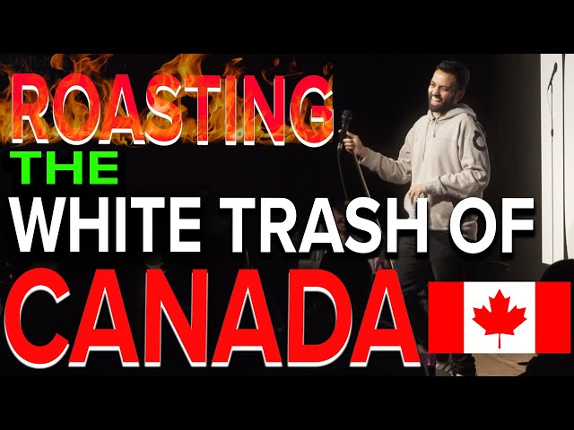 ROASTING THE WHITE TRASH OF CANADA | Akaash Singh | Stand Up Comedy