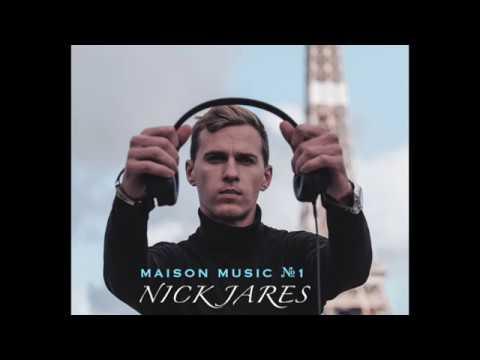 NICK JARES - MAISON MUSIC №1