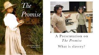 "A Presentation on ""The Promise"" - What is slavery?"